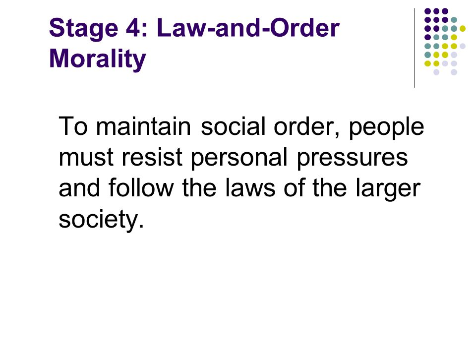 Stage 4: Law-and-Order Morality
