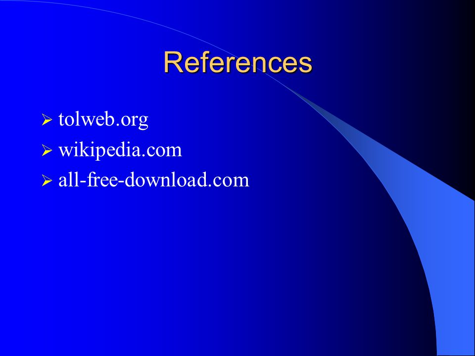 References tolweb.org wikipedia.com all-free-download.com