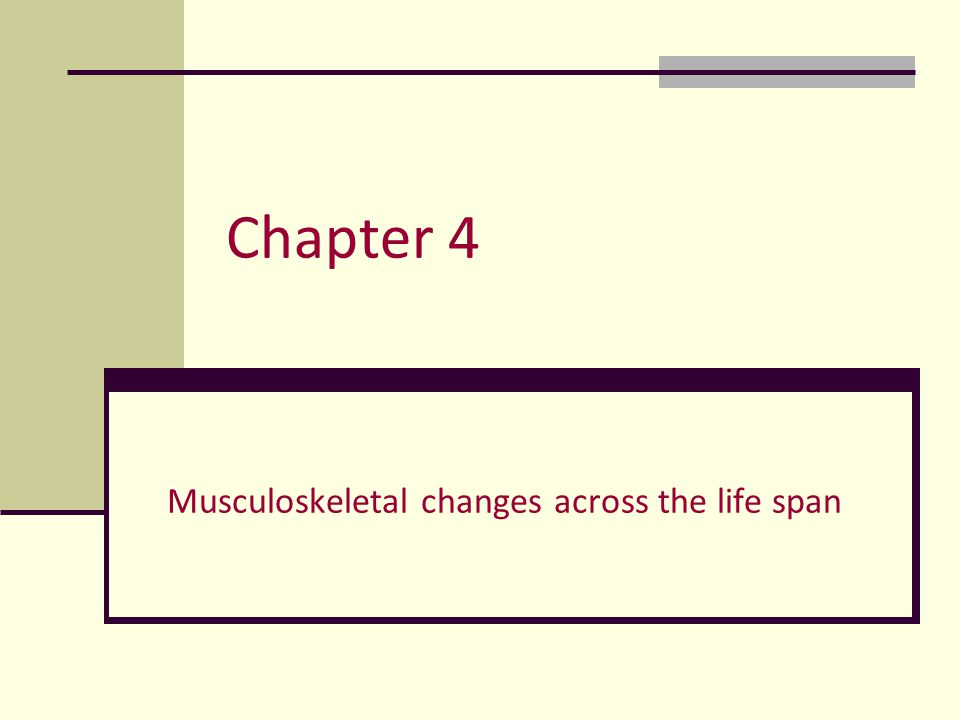 Musculoskeletal changes across the life span