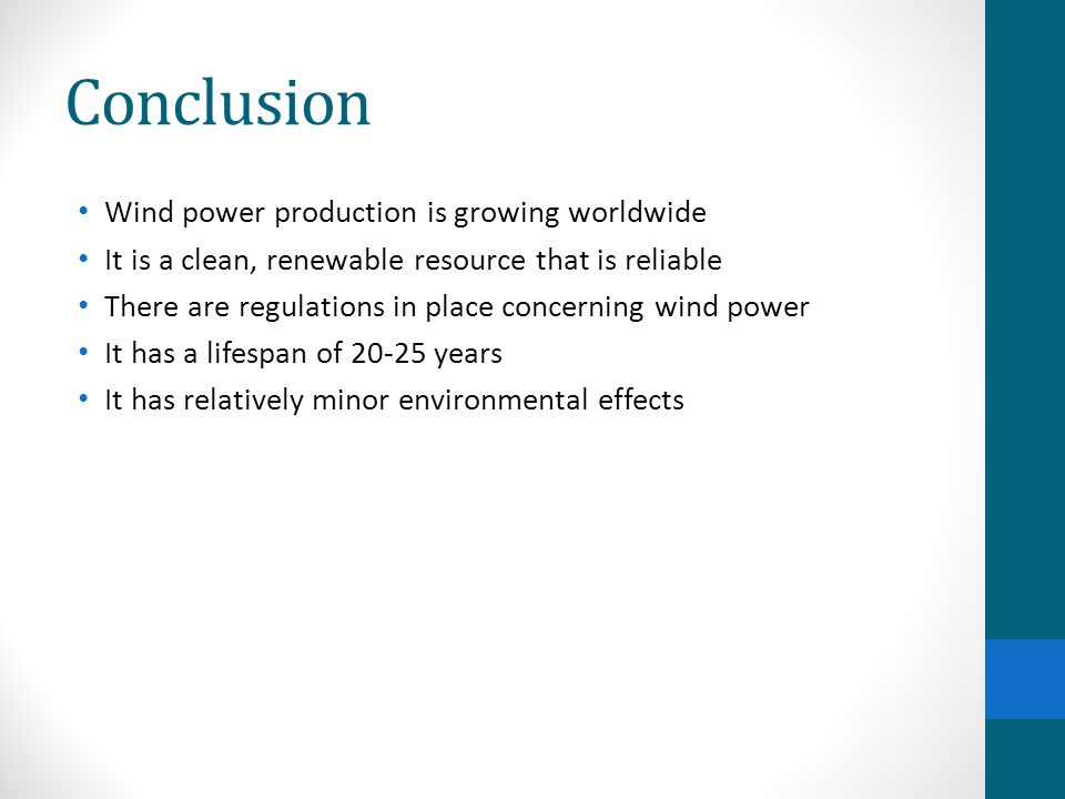 Conclusion Wind power production is growing worldwide
