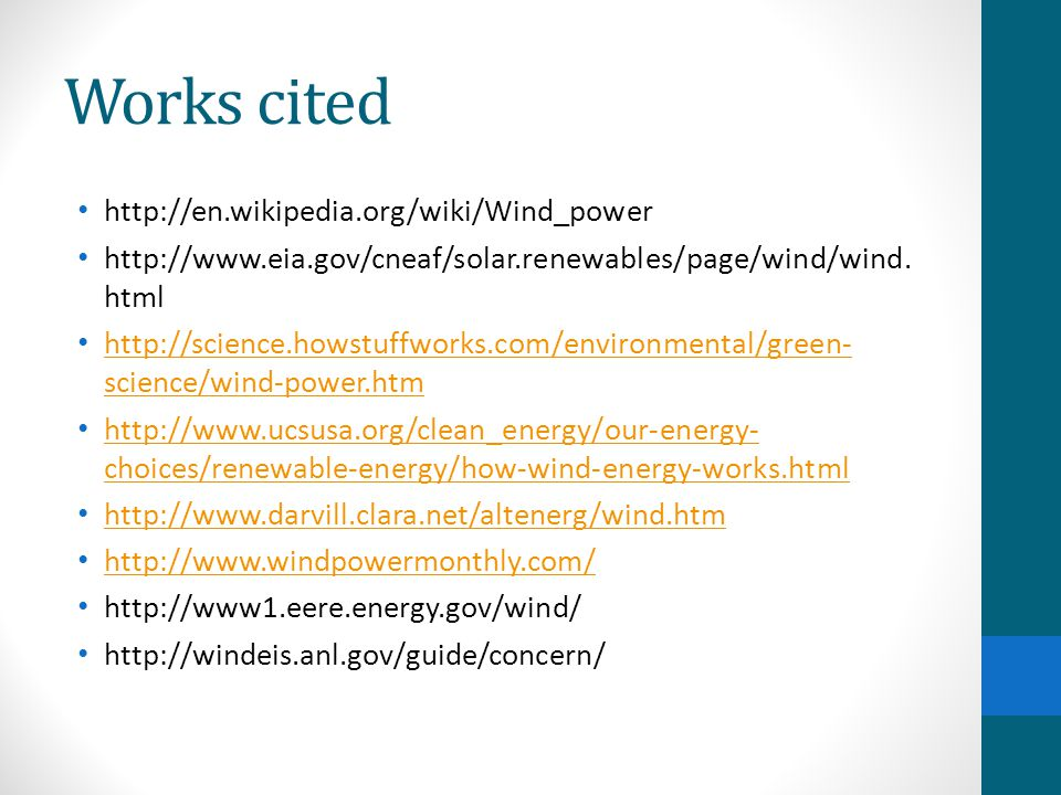Works cited http://en.wikipedia.org/wiki/Wind_power
