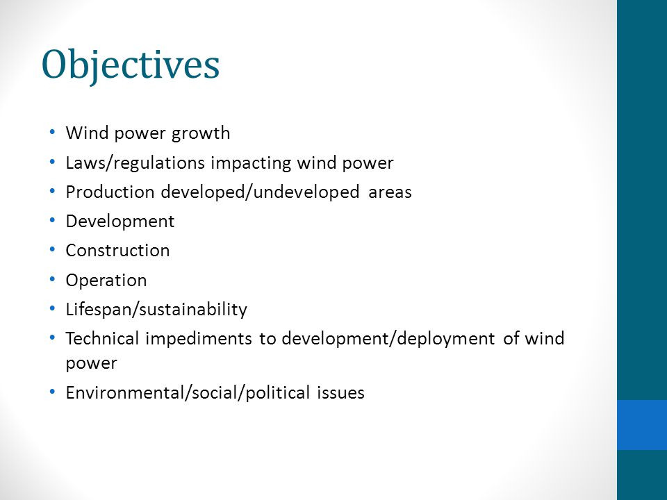 Objectives Wind power growth Laws/regulations impacting wind power