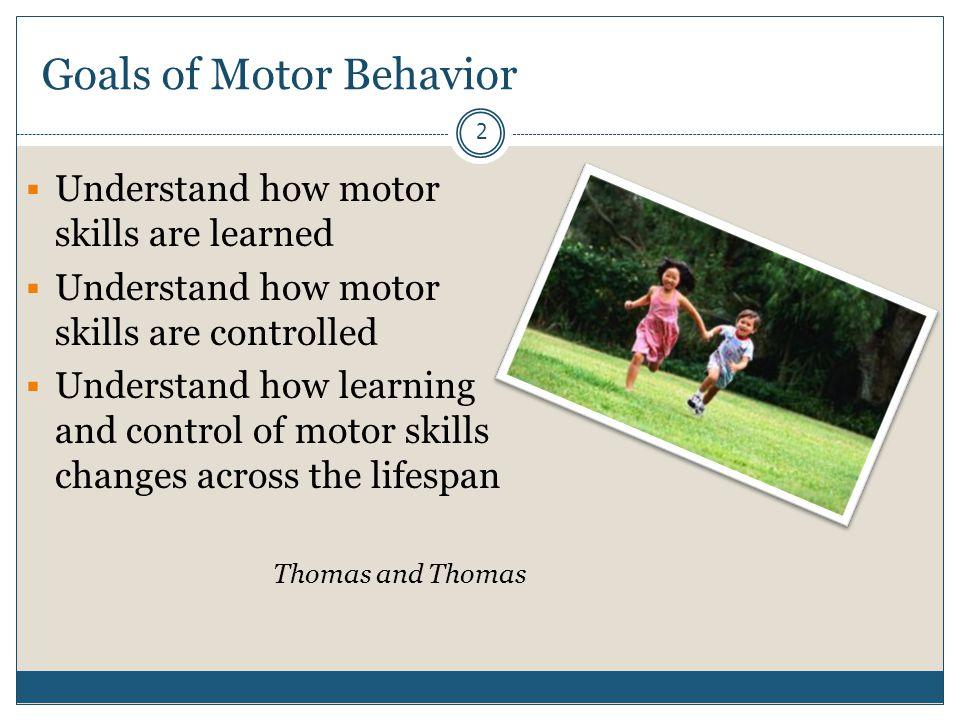 Goals of Motor Behavior