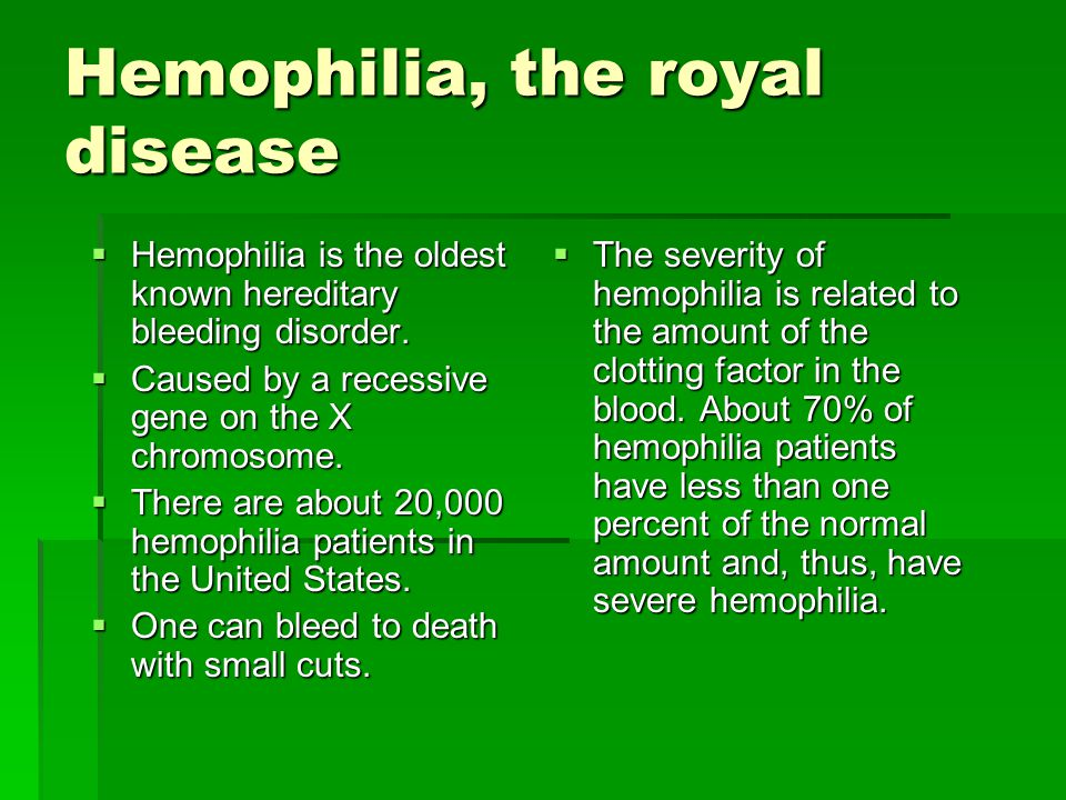 Hemophilia, the royal disease