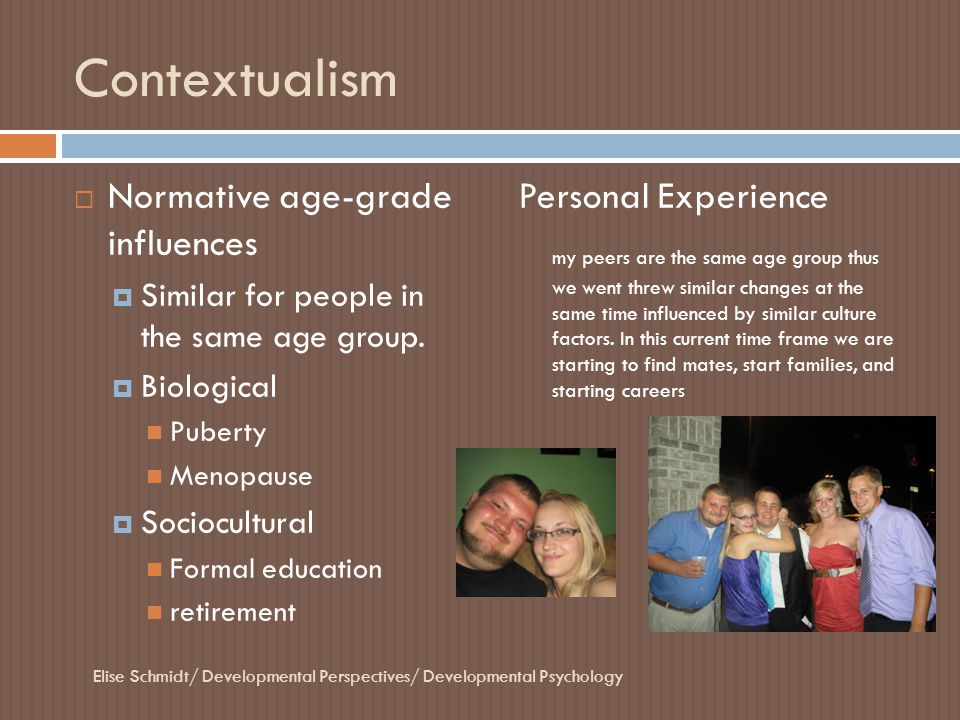 Contextualism Normative age-grade influences Personal Experience