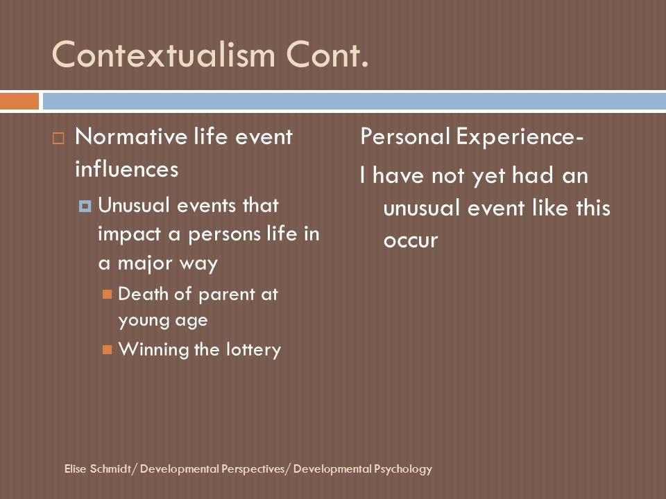 Contextualism Cont. Normative life event influences