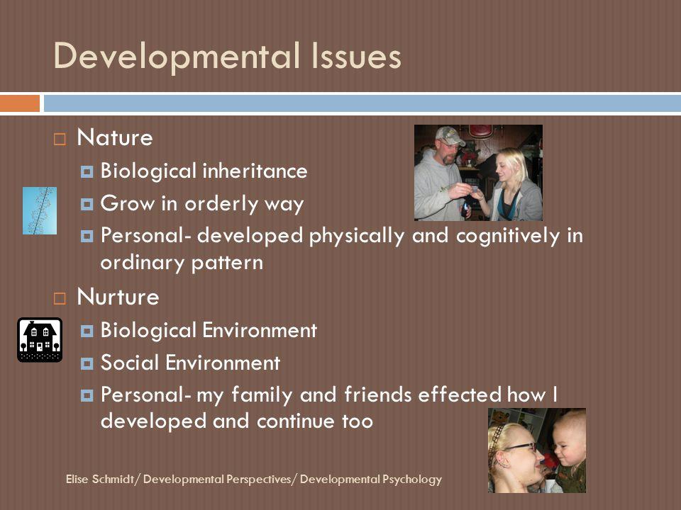 Developmental Issues Nature Nurture Biological inheritance