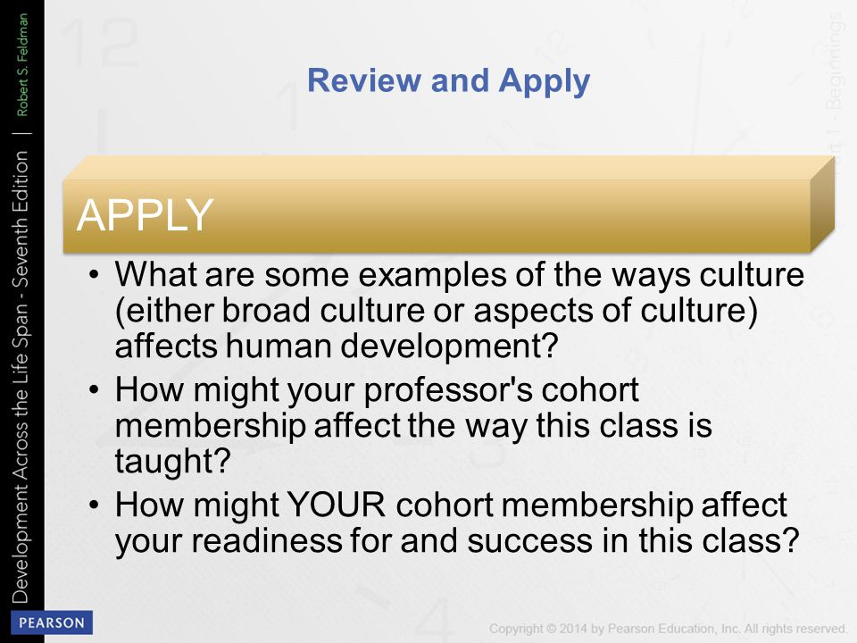 Review and Apply APPLY. What are some examples of the ways culture (either broad culture or aspects of culture) affects human development