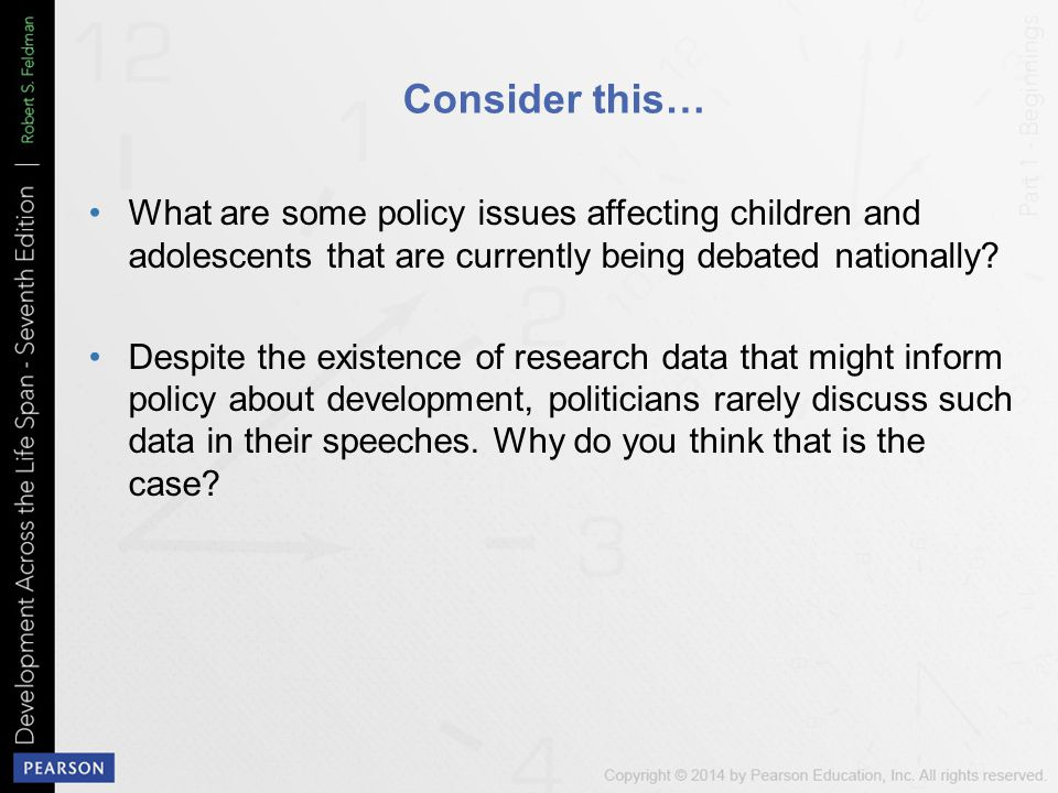 Consider this… What are some policy issues affecting children and adolescents that are currently being debated nationally