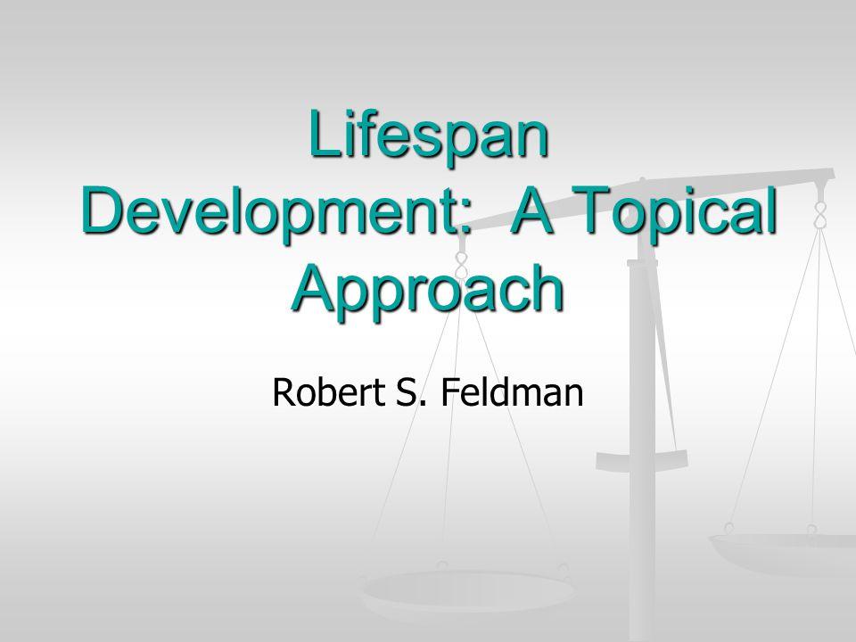 Lifespan Development: A Topical Approach