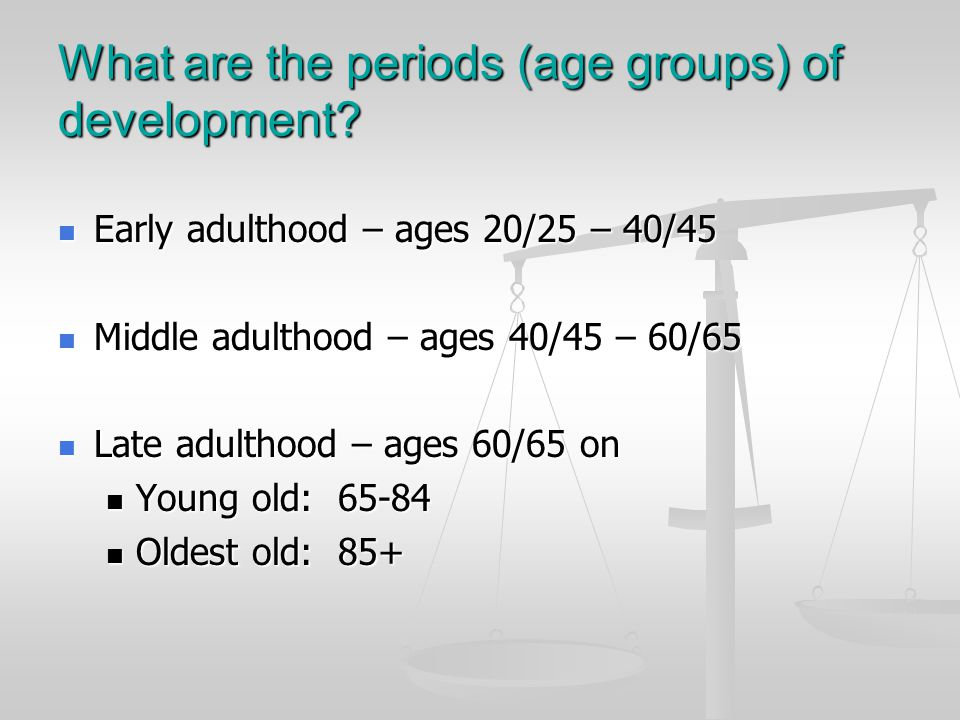 What are the periods (age groups) of development