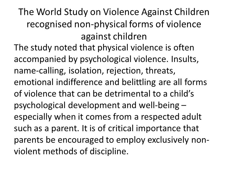The World Study on Violence Against Children recognised non-physical forms of violence against children