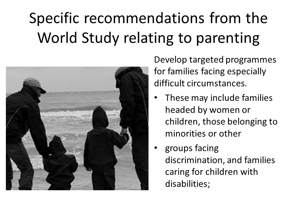 Specific recommendations from the World Study relating to parenting
