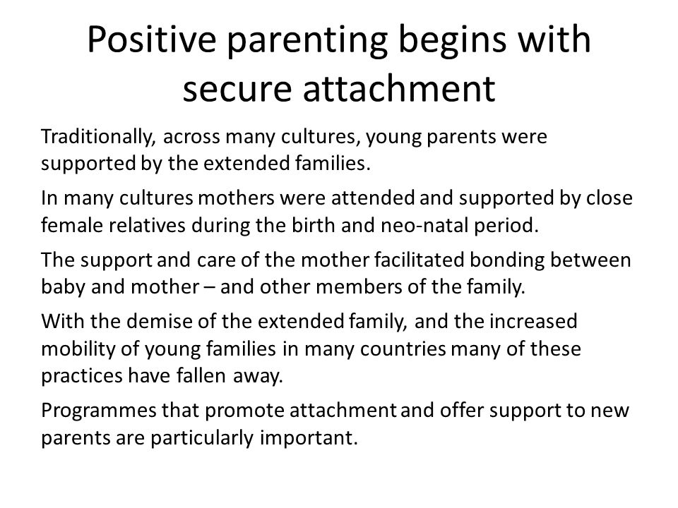 Positive parenting begins with secure attachment