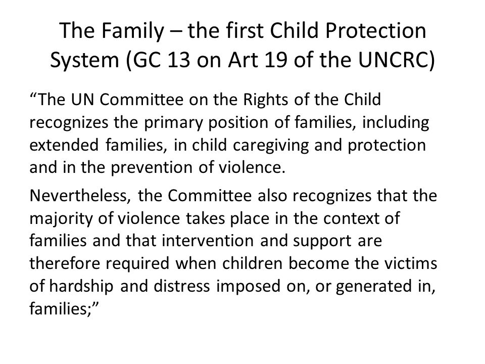 The Family – the first Child Protection System (GC 13 on Art 19 of the UNCRC)