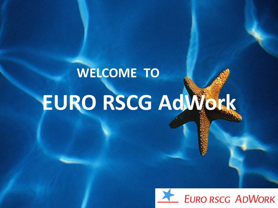 WELCOME TO EURO RSCG AdWork