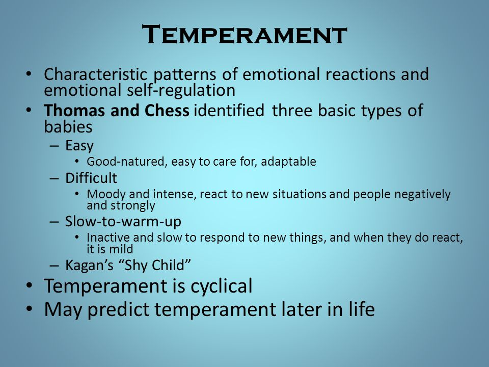 Temperament Temperament is cyclical