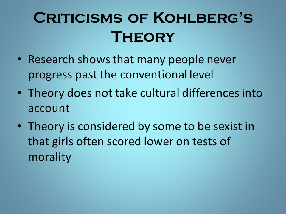 Criticisms of Kohlberg's Theory