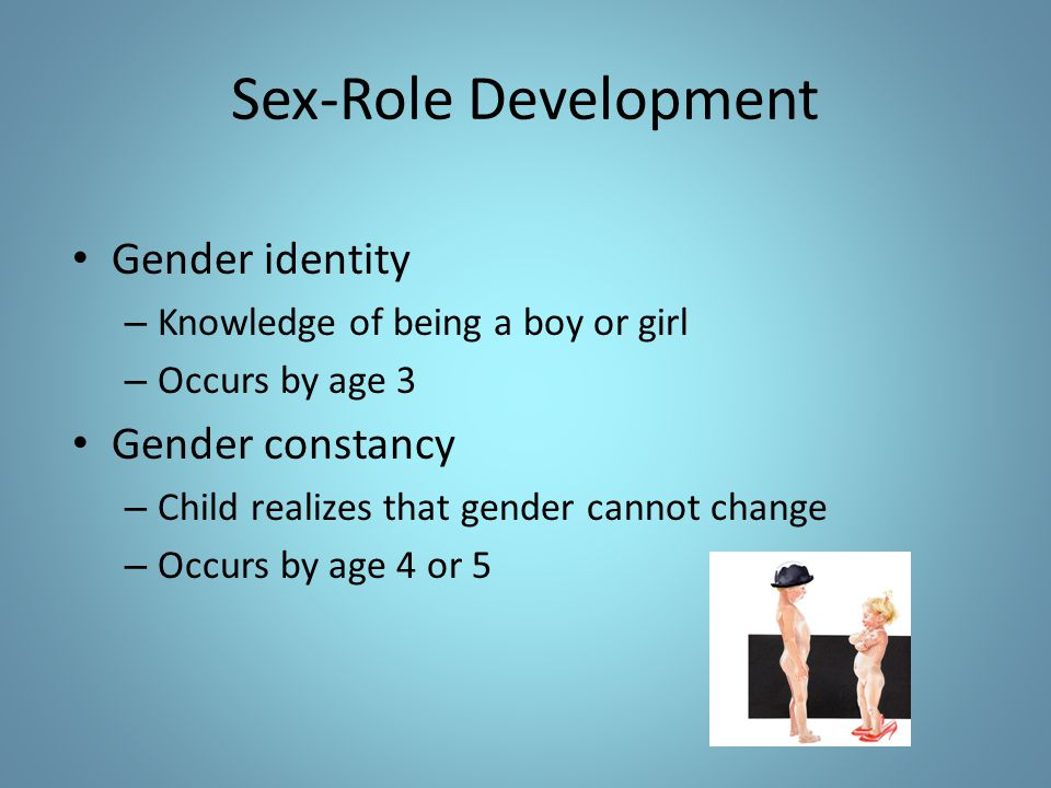 Sex-Role Development Gender identity Gender constancy
