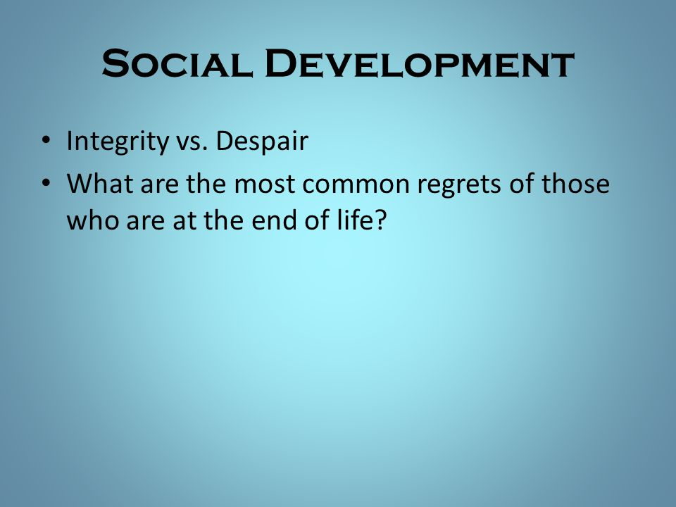 Social Development Integrity vs. Despair