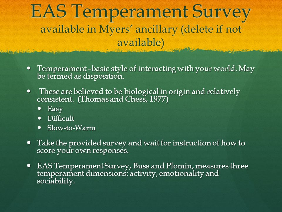 EAS Temperament Survey available in Myers' ancillary (delete if not available)