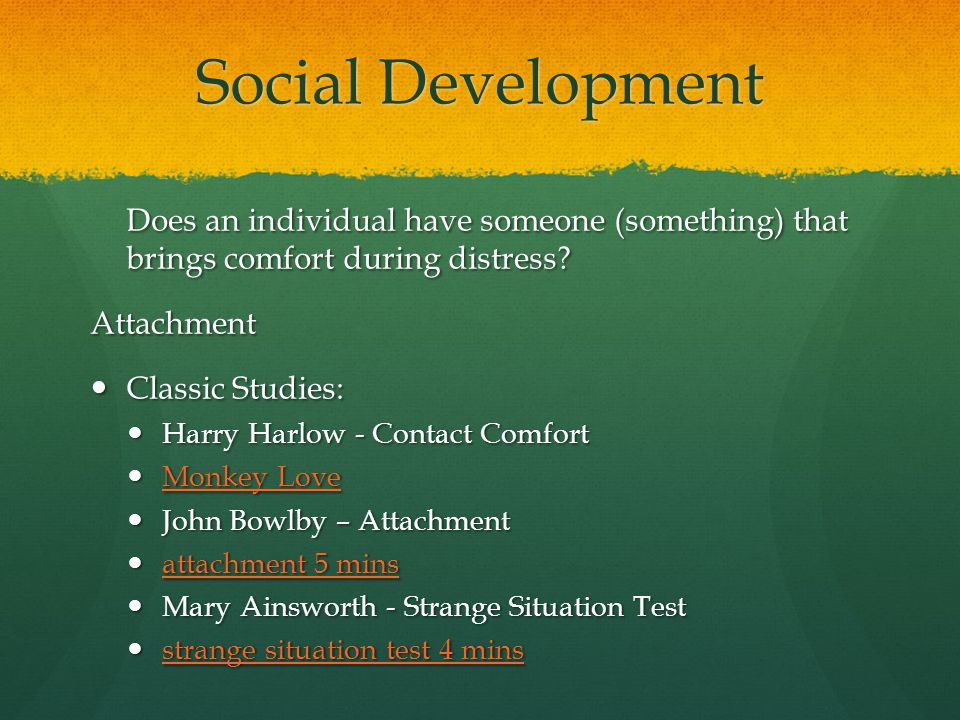 Social Development Does an individual have someone (something) that brings comfort during distress