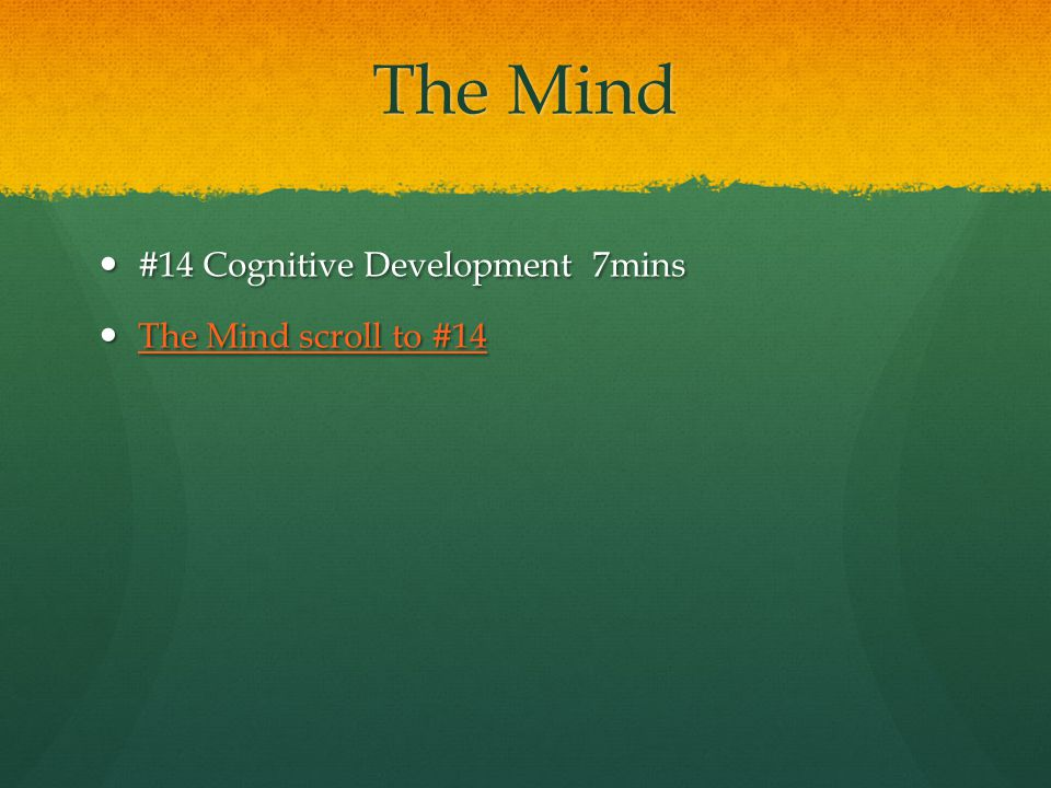 The Mind #14 Cognitive Development 7mins The Mind scroll to #14