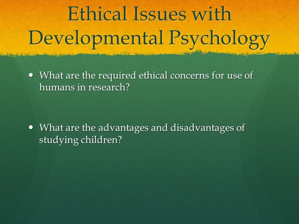 Ethical Issues with Developmental Psychology