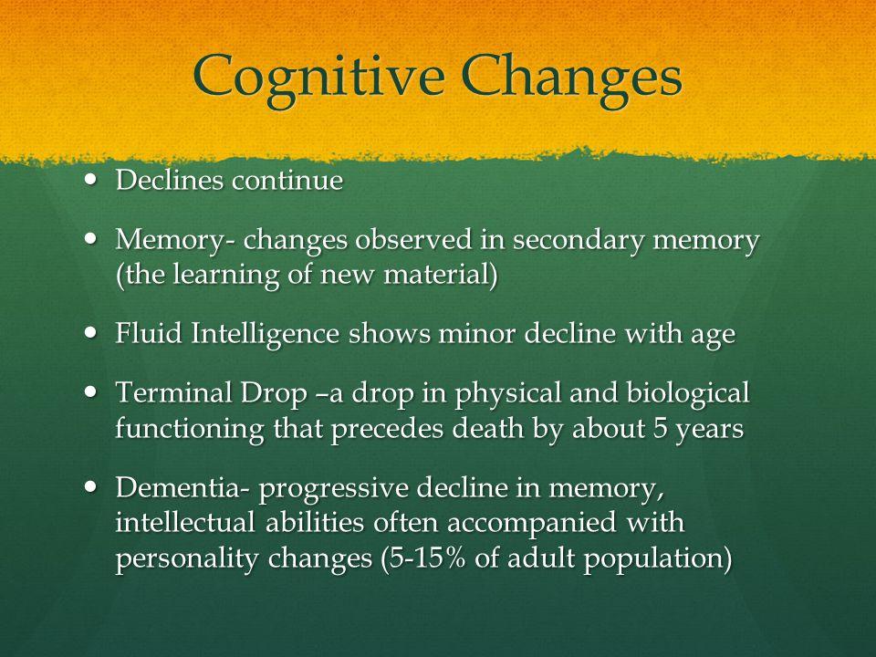 Cognitive Changes Declines continue