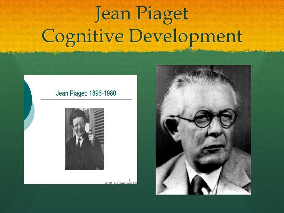 Jean Piaget Cognitive Development