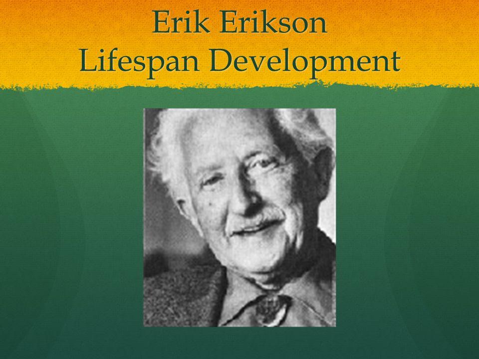 Erik Erikson Lifespan Development