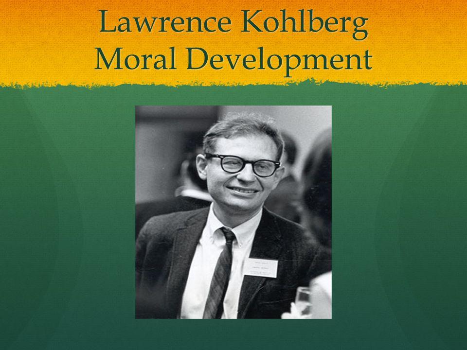 Lawrence Kohlberg Moral Development