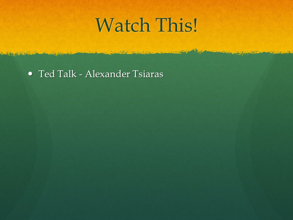 Watch This! Ted Talk - Alexander Tsiaras