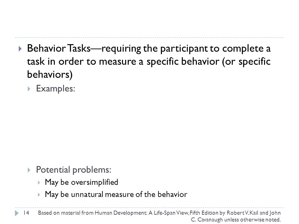 Behavior Tasks—requiring the participant to complete a task in order to measure a specific behavior (or specific behaviors)