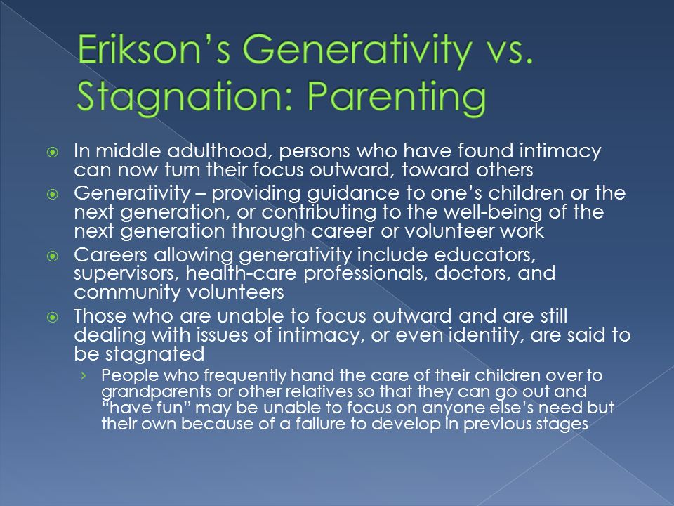 Erikson's Generativity vs. Stagnation: Parenting