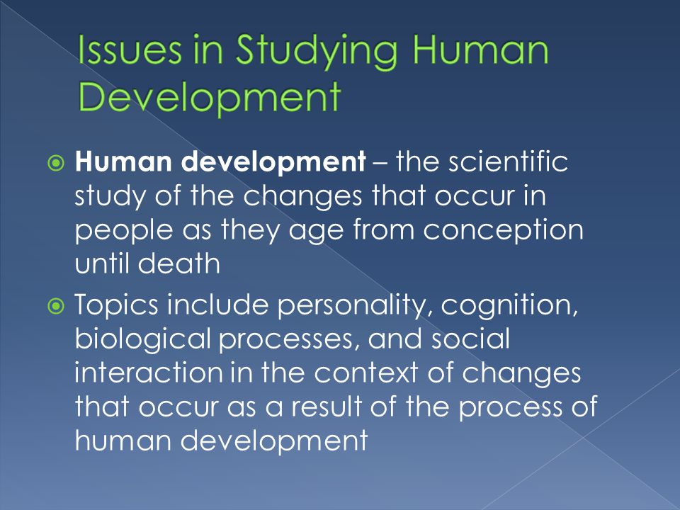 Issues in Studying Human Development