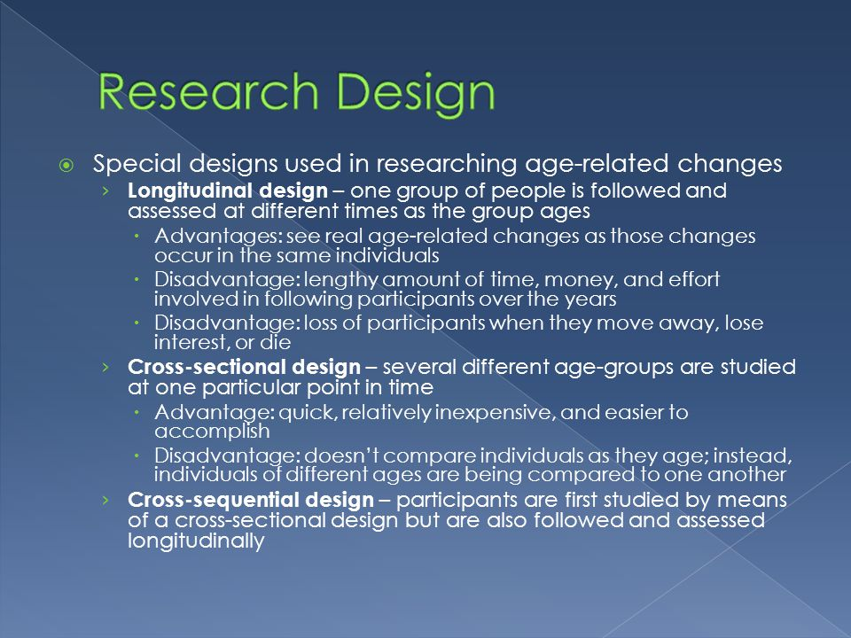 Research Design Special designs used in researching age-related changes.