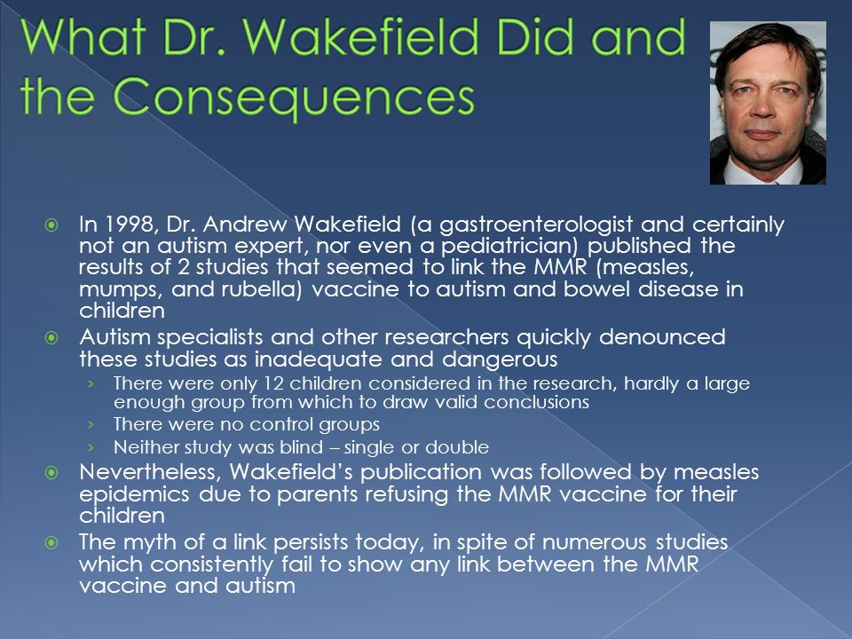 What Dr. Wakefield Did and the Consequences