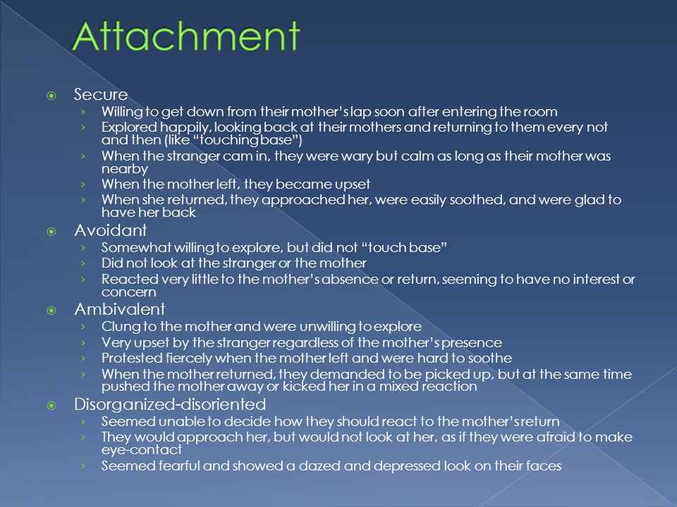 Attachment Secure Avoidant Ambivalent Disorganized-disoriented