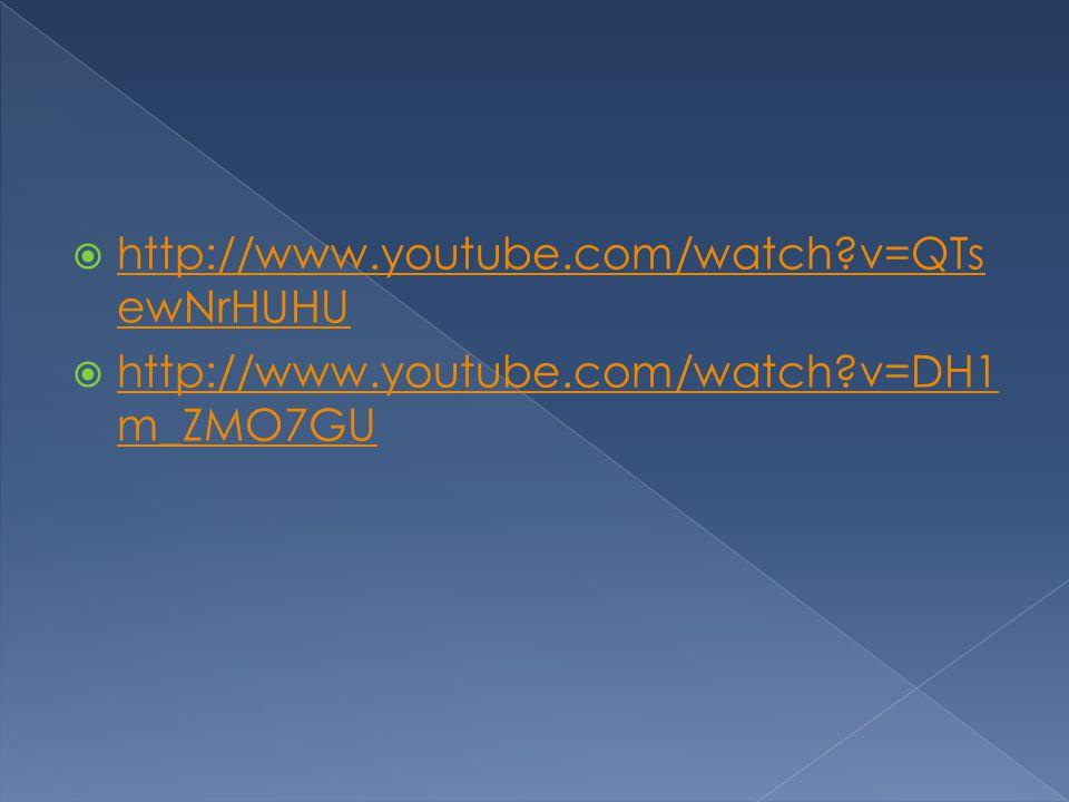 http://www.youtube.com/watch v=QTsewNrHUHU http://www.youtube.com/watch v=DH1m_ZMO7GU