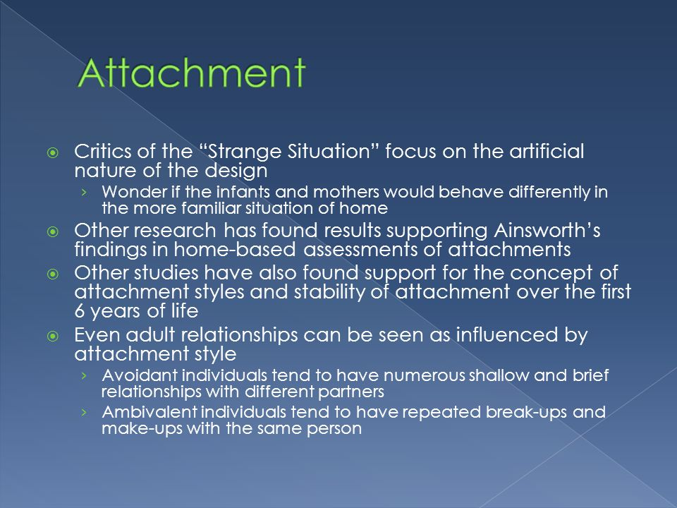 Attachment Critics of the Strange Situation focus on the artificial nature of the design.