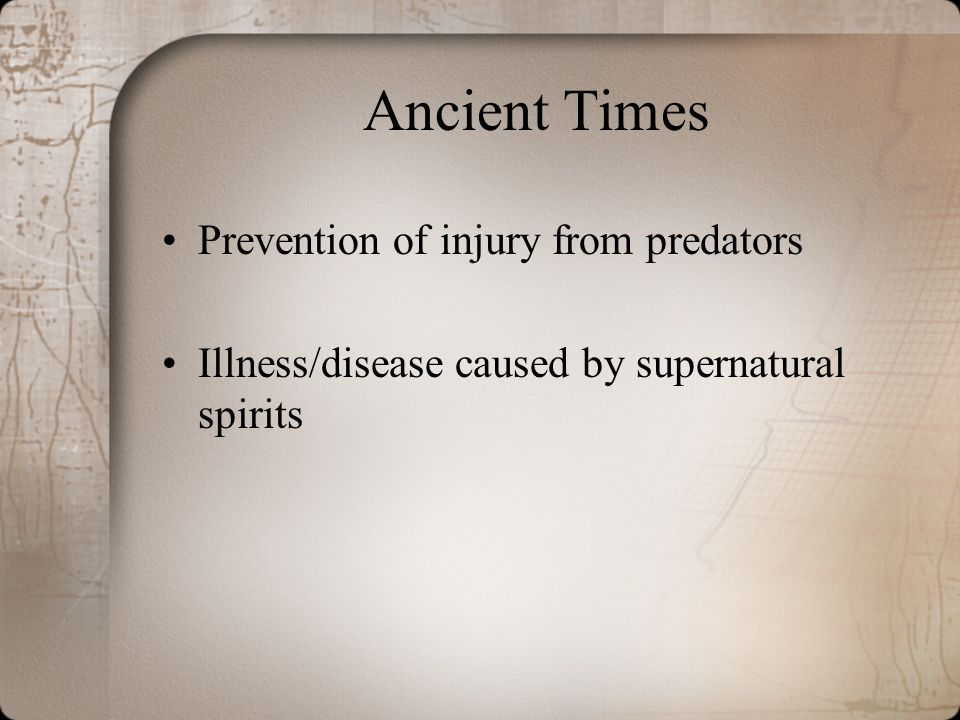 Ancient Times Prevention of injury from predators