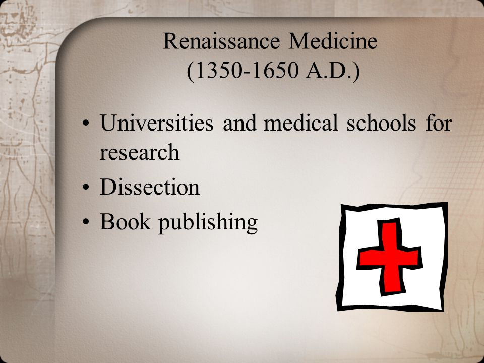 Renaissance Medicine (1350-1650 A.D.)