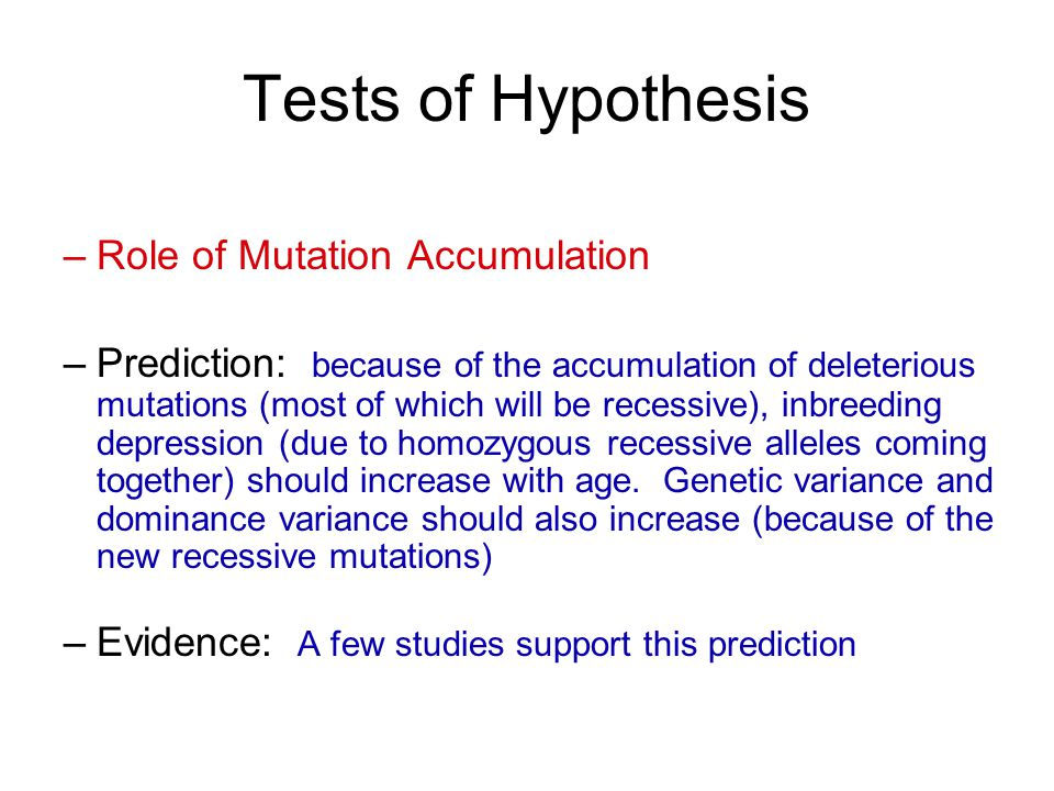 Tests of Hypothesis Role of Mutation Accumulation