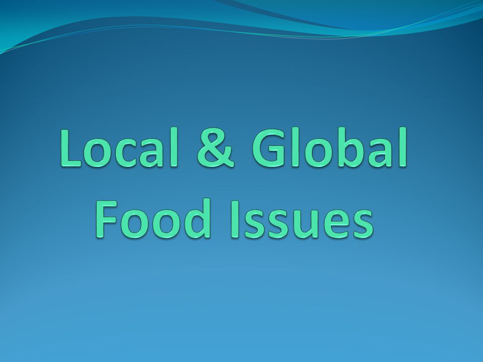 Local & Global Food Issues