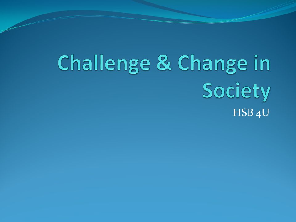 Challenge & Change in Society