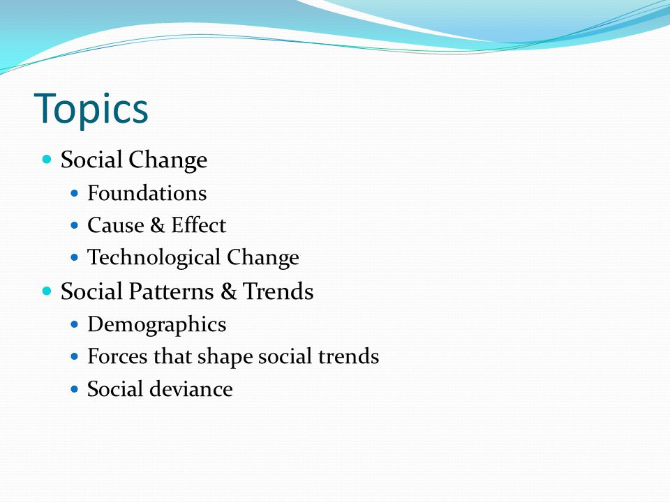 Topics Social Change Social Patterns & Trends Foundations