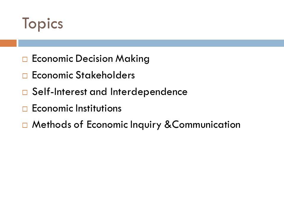 Topics Economic Decision Making Economic Stakeholders