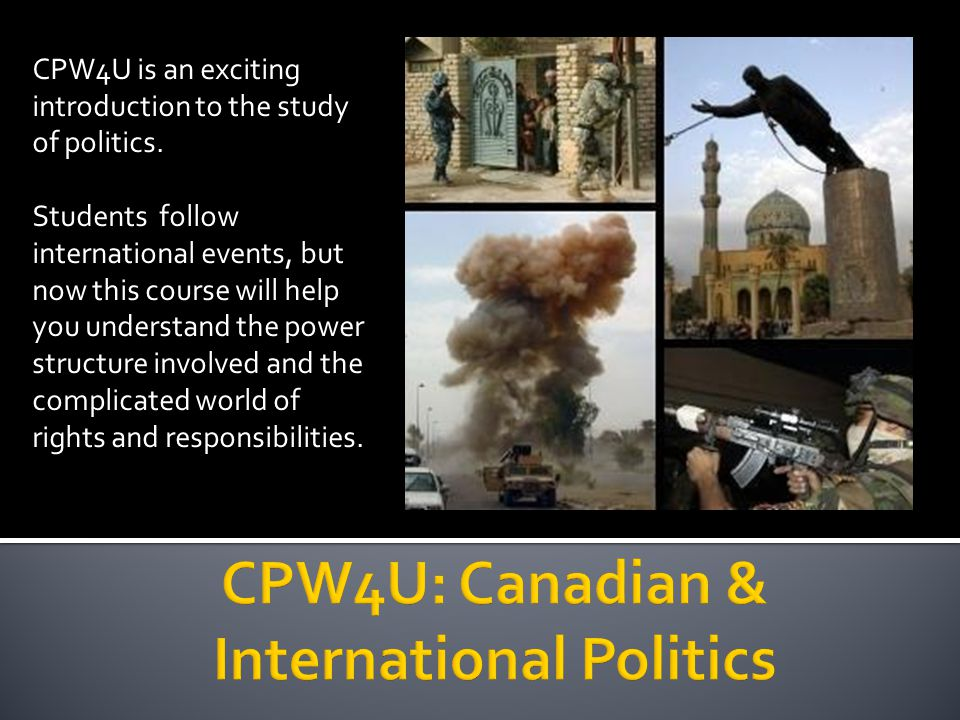 CPW4U: Canadian & International Politics