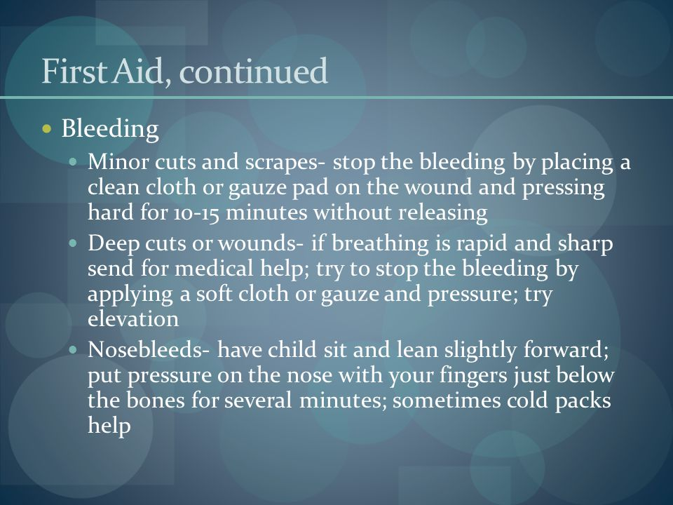 First Aid, continued Bleeding